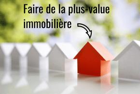 Comment réussir sa plus-value immobilière ?