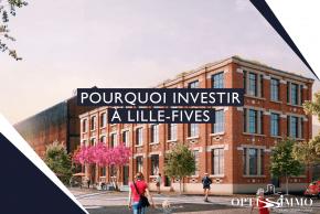 Pourquoi investir à Lille-Fives ?