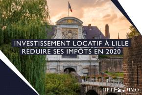 Investissement locatif à Lille → Réduire ses impôts en 2020