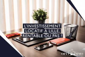L'investissement locatif à Lille, rentable ou pas ?