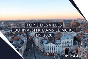 Top 3 des villes où investir dans le Nord en 2020