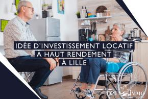 Idées d'investissement locatif à haut rendement à Lille