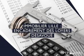 Immobilier Lille : Encadrement des loyers désavoué