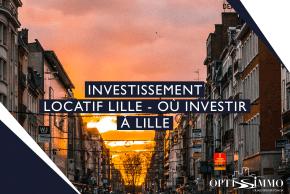 Investissement locatif Lille – Où investir à Lille ?