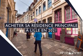 Acheter sa résidence principale à Lille en 2021