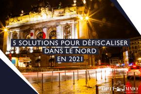 5 solutions pour défiscaliser dans le Nord en 2021